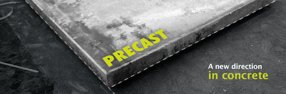Precast - A new direction on concrete
